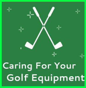 caring-for-your-golf-equipment